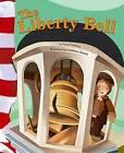 The Liberty Bell by Mary Firestone (Hardback, 2007)