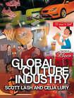 Global Culture Industry: The Mediation of Things by Celia Lury, Scott Lash (Hardback, 2007)