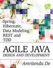 Spring, Hibernate, Data Modeling, Rest and Tdd: Agile Java Design and Development by Amritendu De (Paperback / softback, 2014)