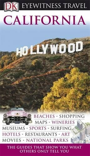DK Eyewitness Travel Guide: California By Annelise Sorensen. 9781405343305