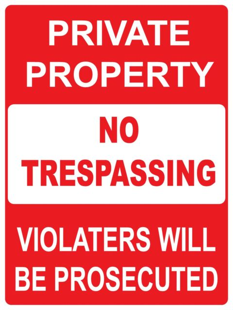 PRIVATE PROPERTY NO TRESPASSING - METAL SIGN - 450 X 300MM