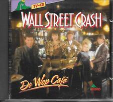 WALL STREET CRASH - Doo Wop Cafe CD Album 14TR Holland 1990 (DINO)