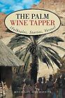 The Palm Wine Tapper: (Folktales, Stories, Verses) by Michael Asamonye MBU (Paperback, 2013)