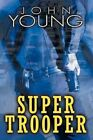 Super Trooper by Dr John Young (Paperback / softback, 2012)