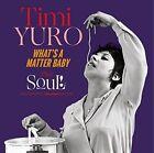 What's a Matter Baby Soul 5 Bonus Tracks Timi Yuro Audio CD