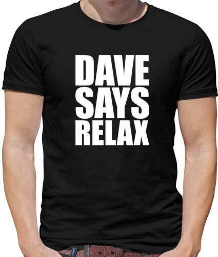 Band Dave Says Relax Mens T-Shirt David Hollywood Music Song Frankie