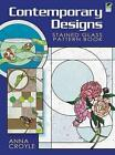 Contemporary Designs Stained Glass Pattern Book by Anna Croyle (Paperback, 2009)
