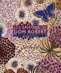 Les Saisons de Dom Robert : Tapisseries - Sophie Guérin-Gasc - Hazan