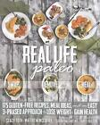 Real Life Paleo: Recipes, Meals, and Practical Tips That Follow an Easy Three-Phased Appraoch to Health by Stacy Toth, Matthew McCarry (Paperback, 2014)