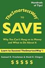 Thesmartestway to Save by Samuel K Freshman, Heidi E Clingen (Paperback / softback, 2008)