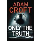 Only the Truth by Adam Croft (Paperback, 2017)