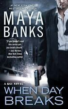 A KGI Novel: When Day Breaks 9 by Maya Banks (2014, Paperback)