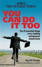 You Can Do It Too: The 20 Essential Things Every Budding Entrepreneur Should Kno