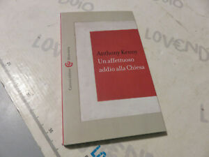 A Lovely Addio Alla Chiesa - Anthony Kenny Book Cod. 9788843081899