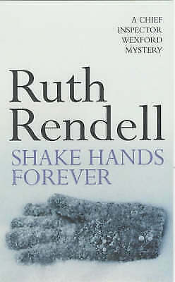 """""""AS NEW"""" Rendell, Ruth, Shake Hands For Ever: (A Wexford Case) Book"""