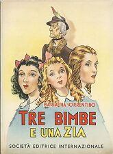 Maria Pia Sorrentino - Tre Bimbe e una Zia - SEI - Ristampa 1951 - Dell'Acqua