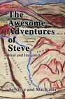 The Awesome Adventures of Steve: Real and Imagined by Steve Kaser, Mal Kaser (Paperback / softback, 2002)