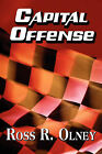Capital Offense by Ross R Olney (Paperback / softback, 2010)