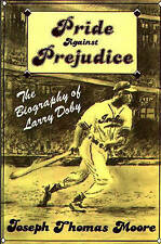 Pride Against Prejudice: The Biography of Larry Doby by Joseph Moore...