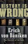 History is Wrong by Erich von Daniken (Paperback, 2009)