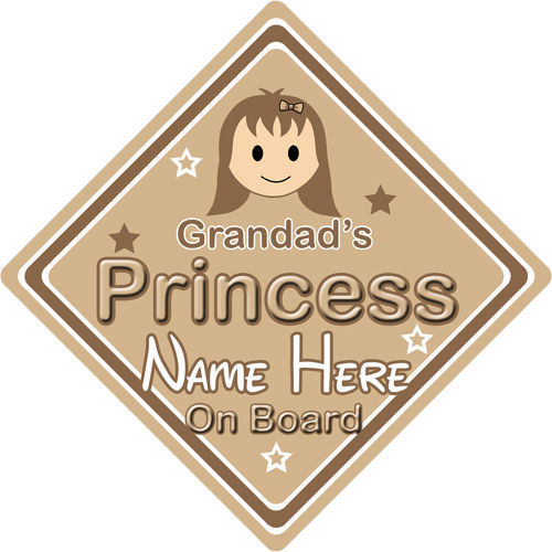 Personalised Child//Baby On Board Car Sign ~ Grandads Princess On Board ~ Brown