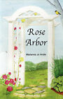 Rose Arbor by Marianna Jo Arolin (Paperback / softback, 2008)