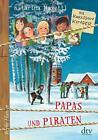 Die Karlsson-Kinder 06. Papas und Piraten von Katarina Mazetti (2016, Gebundene Ausgabe)