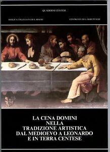 La-Cena-Domini-nella-tradizione-artistica-Baruffaldi-Cento-Ferrara-Leonardo