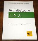 ARCHITETTURE 1.2.3. Manuale laboratori Progettazione triennio 1°ed. A.U.P. 2009