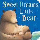 Sweet Dreams, Little Bear by Tiger Tales (Board book, 2013)