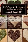 72 Ways to Prepare Beans & Rice...and Love It!  : Cookbook for Dave Ramsey Fans by Monique Harps (Paperback / softback, 2013)