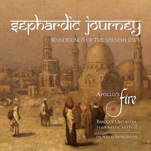 Apollo's Fire / Sorr - Sephardic Journey: Wanderings of the Spanish Jews [New CD