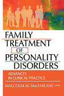 Family Treatment of Personality Disorders: Advances in Clinical Practice by Taylor & Francis Inc (Hardback, 2004)