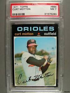 1971 Topps #684 CURT MOTTON PSA NM 7 Orioles
