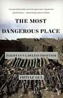The Most Dangerous Place: Pakistan's Lawless Frontier by Imtiaz Gul (Paperback / softback, 2011)
