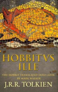 Hobbitus Ille : The Latin Hobbit, Hardcover by Tolkien, J. R. R.; Walker, Mar...