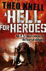A Hell for Heroes: A SAS Hero's Journey to the Heart of Darkness by Theodore Knell (Paperback, 2013)
