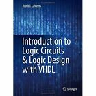 Introduction to Logic Circuits & Logic Design with VHDL: 2016 by Brock J. LaMeres (Hardback, 2016)