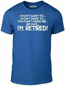 I-039-m-Retired-Men-039-s-T-Shirt-Funny-Gift-Retirement-Old-Age-Joke-60th-Work-Sixties