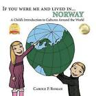 If You Were Me and Lived in ...Norway: A Child's Introduction to Cultures Around the World by Carole P Roman (Paperback / softback, 2013)