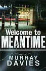 Welcome to Meantime by Murray Davies (Paperback, 2014)