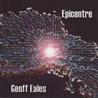 Epicentre by Geoffrey Eales (CD, Oct-2007, 33Jazz Records)