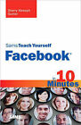 Sams Teach Yourself Facebook in 10 Minutes by Sherry Kinkoph Gunter (Paperback, 2009)
