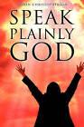 Speak Plainly God by Arden Christopherson (Hardback, 2009)
