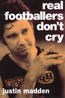 Real Footballers Don't Cry by Justin Madden (Paperback, 1998)