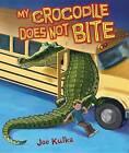 My Crocodile Does Not Bite by Joe Kulka (Hardback, 2013)
