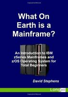 What On Earth Is A Mainframe? By David Stephens, (paperback), Lulu.com , New, Fr