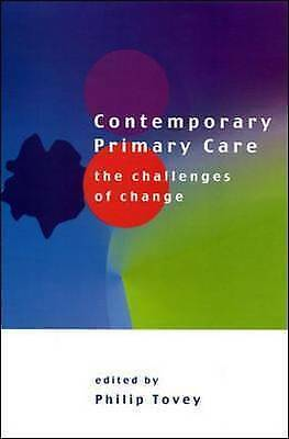 1 of 1 - CONTEMPORARY PRIMARY CARE: The Challenges of Change, TOVEY, Used; Good Book