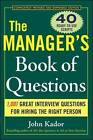 The Manager's Book of Questions: 1001 Great Interview Questions for Hiring the Best Person by John Kador (Paperback, 2006)