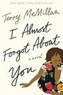 I Almost Forgot About You: A Novel by Terry McMillan (Paperback, 2016)